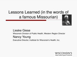 Lessons Learned (in the words of  a famous Missourian)
