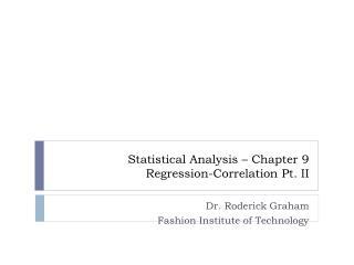 Statistical Analysis – Chapter 9 Regression-Correlation Pt. II