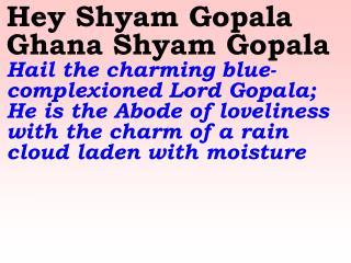 Old 612_New 720 Hey Shyam Gopala Ghana Shyam Gopala