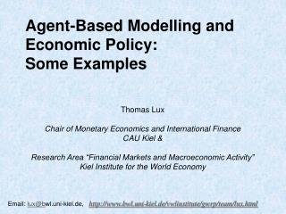 Agent-Based Modelling and Economic Policy:  Some Examples