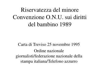 Riservatezza del minore Convenzione O.N.U. sui diritti del bambino 1989