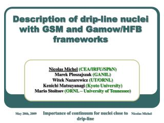 Description of drip-line nuclei with GSM and Gamow/HFB frameworks