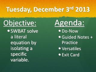 Tuesday, December 3 rd  2013