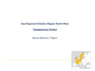 Gas Regional Initiative Region North-West Transparency Project Nicola Meheran, Ofgem