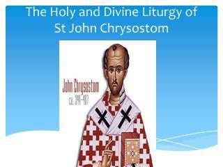 The Holy and Divine Liturgy of St John Chrysostom