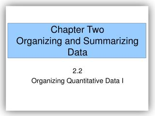 Chapter Two Organizing and Summarizing Data