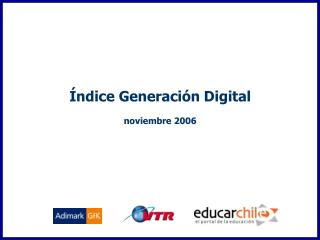 �ndice Generaci�n Digital noviembre 2006