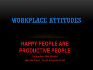 WORKPLACE ATTITUDES
