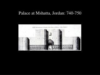 Palace at Mshatta, Jordan: 740-750