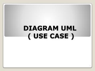 DIAGRAM UML  ( USE CASE )
