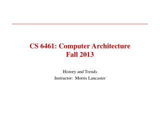 CS 6461: Computer Architecture Fall 2013