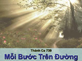 Thánh Ca  739 Mỗi Bước Trên Đường