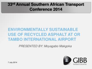 ENVIRONMENTALLY SUSTAINABLE USE OF RECYCLED ASPHALT AT OR TAMBO INTERNATIONAL AIRPORT