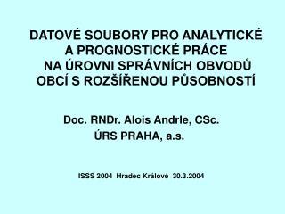 Doc. RNDr. Alois Andrle, CSc.               ÚRS PRAHA, a.s.