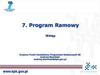 Krajowy Punkt Kontaktowy Programów Badawczych UE Andrzej Sławiński  andrzej.slawinski@kpk.pl