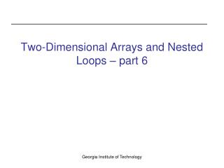 Two-Dimensional Arrays and Nested Loops � part 6