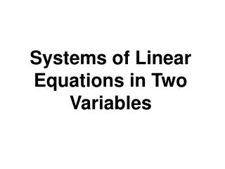 Systems of Linear Equations in Two Variables