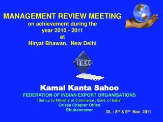 Kamal Kanta Sahoo FEDERATION OF INDIAN EXPORT ORGANISATIONS