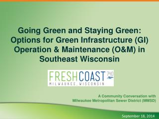 A Community Conversation with  Milwaukee  Metropolitan Sewer  District (MMSD)