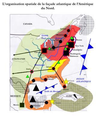 L'organisation spatiale de la façade atlantique de l'Amérique du Nord.