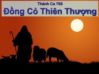 Thánh Ca  765 Ðồng Cỏ Thiên Thượng
