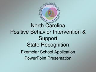 North Carolina  Positive Behavior Intervention  Support State Recognition