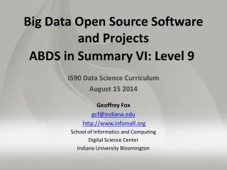 Big Data Open Source Software  and Projects ABDS in  Summary VI:  Level 9