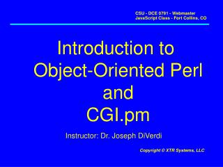 Introduction to  Object-Oriented Perl and CGI.pm