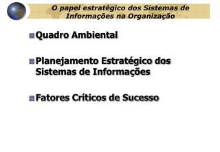 O papel estratégico dos Sistemas de Informações na Organização