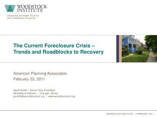 The Current Foreclosure Crisis – Trends and Roadblocks to Recovery