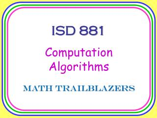 ISD 881 Computation Algorithms Math Trailblazers