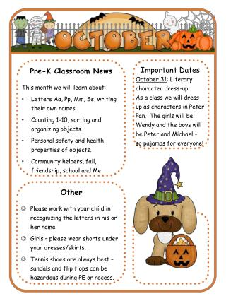 Pre-K Classroom News This month we will learn about: