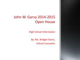 John W. Garvy 2014-2015 Open House