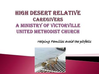 High Desert Relative  Caregivers a ministry of Victorville United Methodist Church