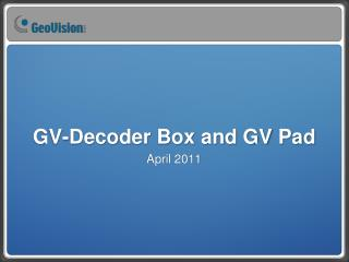 GV-Decoder Box and GV Pad