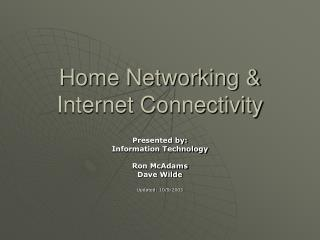 Home Networking & Internet Connectivity
