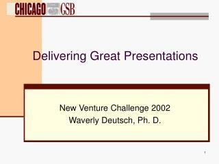 Delivering Great Presentations