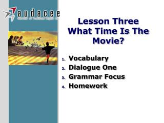 Lesson Three What Time Is The Movie?