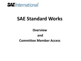 SAE Standard Works Overview  and  Committee Member Access