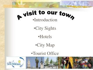 Introduction City Sights Hotels City Map Tourist Office