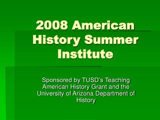 2008 American History Summer Institute