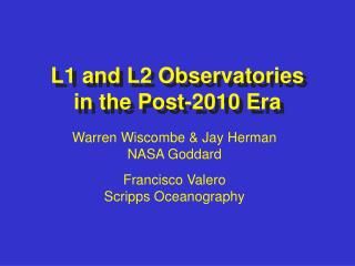 L1 and L2 Observatories  in the Post-2010 Era