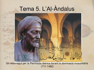 Tema 5. L'Al-Àndalus