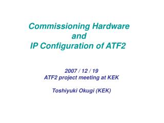 Commissioning Hardware and IP Configuration of ATF2