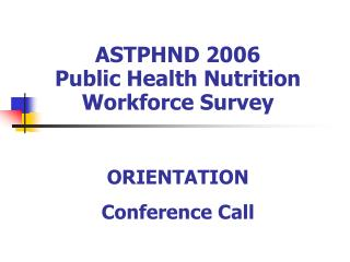 ASTPHND 2006 Public Health Nutrition Workforce Survey