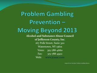 Problem Gambling Prevention –  Moving Beyond 2013