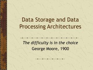 Data Storage and Data Processing Architectures