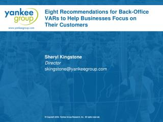 Eight Recommendations for Back-Office VARs to Help Businesses Focus on Their Customers
