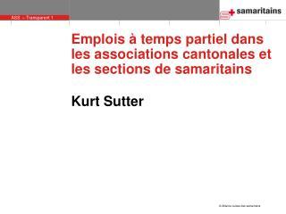 Emplois à temps partiel dans  les associations cantonales et  les sections de samaritains