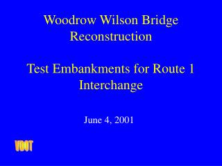 Woodrow Wilson Bridge Reconstruction Test Embankments for Route 1 Interchange